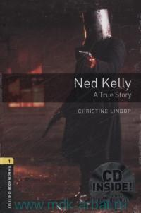 Ned Kelly : A True Story : Stage 1 (400 headwords)