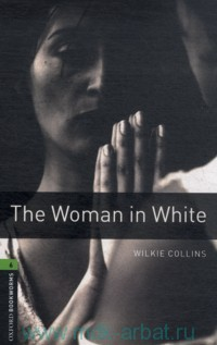 The Woman in White : Stage 6 (2500 headwords) : Retold by R. G. Lewis