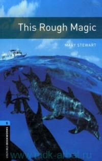 This Rough Magic : Stage 5 (1800 headwords) : Retold by D. Mowat