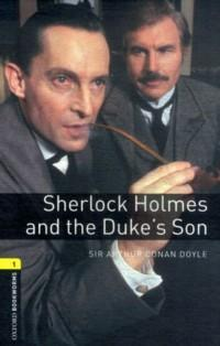 Sherlock Holmes and the Duke`s Son : Stage 1 (400 headwords) : Retold by J. Bassett