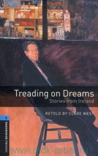 Treading on Dreams : Stories from Ireland : Stage 5 (1800 headwords)