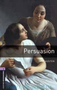 Persuasion : Stage 4 (1400 headwords) : Retold by C. West