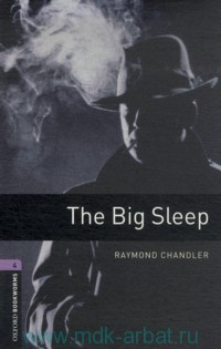 The Big Sleep : Stage 4 (1400 headwords) : Retold by R. Kerr