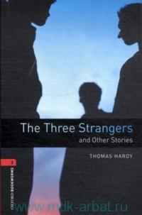 The Three Strangers and Other Stories : Stage 3 (1000 Headwords) : Retold by C. West