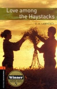 Love among the Haystacks : Stage 2 (700 headwords) : Retold by J. Bassett