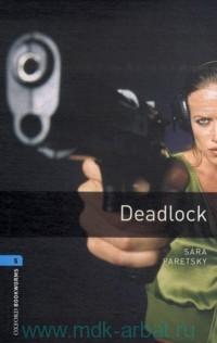 Deadlock : Stage 5 (1800 headwords) : Retold by R. Akinyemi