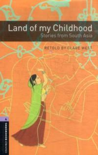 Land of my Childhood : Stories from South Asia : Stage 4 (1400 headwords) ; Retold by C. West