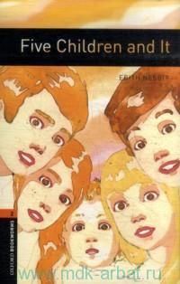 Five Children and It : Stage 2 (700 headwords) : Retold by D. Mowat