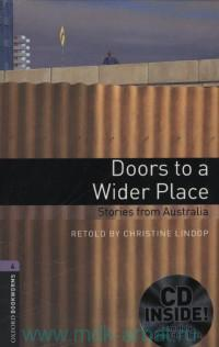 Doors to a Wider Place : Stories from Australia : Stage 4 (1400 headwords) : Retold by C. Lindop