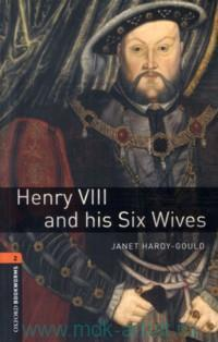 Henry VIII and his Six Wives : Stage 2 (700 headwords)
