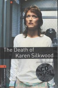 The Death of Karen Silkwood : Stage 2 (700 headwords)