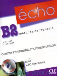 Echo B2 : Cahier Personnel D'Apprentissage : Methode de francais