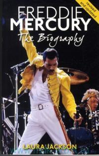 Freddie Mercury : The biography