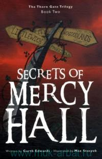 Secrets of Mercy Hall : The Thorn Gte Trilogy. Book 2