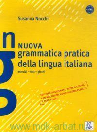 Nuova grammatica pratica della lingua italiana : esercizi, test, giochi