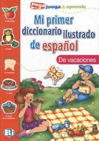 Mi primer diccionario ilustrado de espanol : De vacaciones