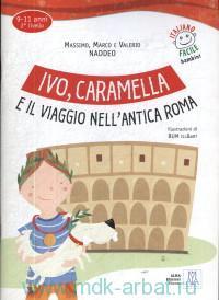 Ivo, Caramella : E il viaggio nell`antica Roma