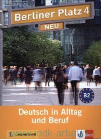 Berliner Platz Neu 4 : Deutsch im Alltag und Beruf : Lehr-und Arbeitsbuch
