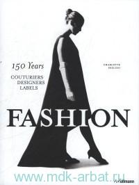 Fashion : 150 Years Couturiers Designers Labels