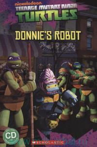 Teenage Mutant Ninja Turtles. Donnie's Robot : Level 3 : 300 headwords : Adapted by F. Davis