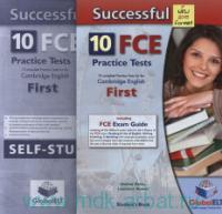 Successful FCE : 10 Practice Tests : 10 Complete Practice Tests for the Cambridge English First : Student's Book : New 2015 format
