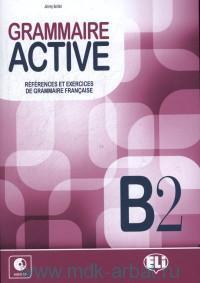 Grammaire Active : B2 : references et exercices de Gramatica Francaise