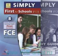 Simply First for Schools FCE : 8 Practice Tests for the Cambridge English : Student's Book : New 2015 format