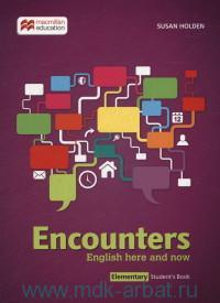 Encounters. English here and now : Elementary : Student's Book