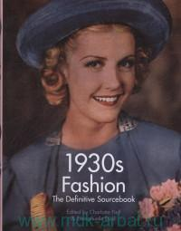 1930s Fashion. The Definitive Sourcebook