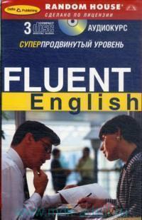 Fluent English. Суперпродвинутый уровень : аудиокурс 3CD