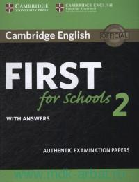 Cambridge English  First for Schools 2 : With answers : Authentic Examination Papers