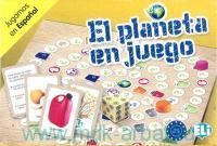 El planeta en juego : Jugamos en Espanol : A2-B1