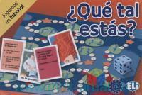 Que tal estas? : Jugamos en Espanol : A2-B1