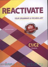 Reactivate : Your Grammar & Vocabulary : C1/C2 Exams