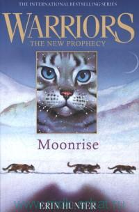 Warriors : The New Prophecy : Moonrise