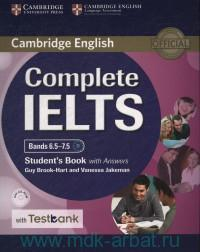 Cambridge English : Complete IELTS : Bands 6.5-7.5 : C1 : Student's Book with Answers : With Testbank