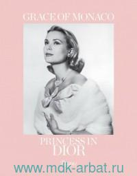 Grace of Monako: Princess in Dior