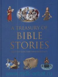 A Treasury of Bible Stories : Eight of Your Very Favourite Tales