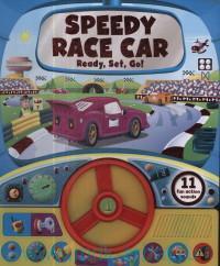 Speedy Race Car. Ready, Set, Go! : 11 fun Action Sounds