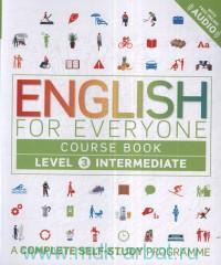 English for Everyone : Course Book : Level 3 Intermediate. A Complete Self-Study Programme : With free Online Audio