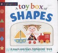 A Toy Box of Shapes : A Touch-and-learn Alphaprints Book