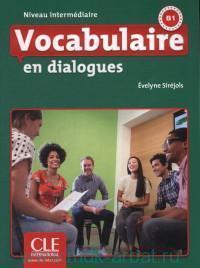 Vocabulaire en Dialogues : Niveau Intermediaire B1