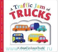 A Traffic Jam of Trucks : A Clever Colours Book