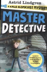 A Kalle Blomkvist Mystery. Master Detective