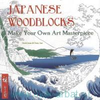 Japanese Woodblocks : Make Your Own Art Masterpiece