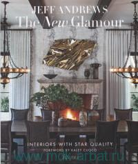 The New Glamour : Interiors With Star Quality