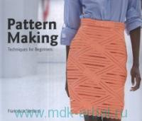 Pattern Making : Techniques for Beginners