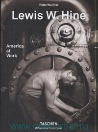 Lewis W. Hine : America at Work