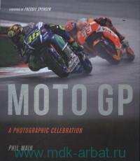 Moto GP : A Photographic Celebration