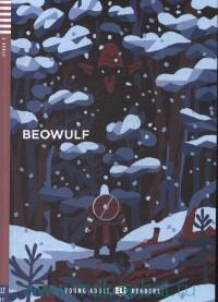 Beowulf : Stage 3 : Intermediate : B1 : 1000 headwords : Retold by C. Moore